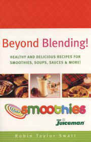 Beyond Blending!  Book is included with every Juiceman Smoothis Blender we sell.